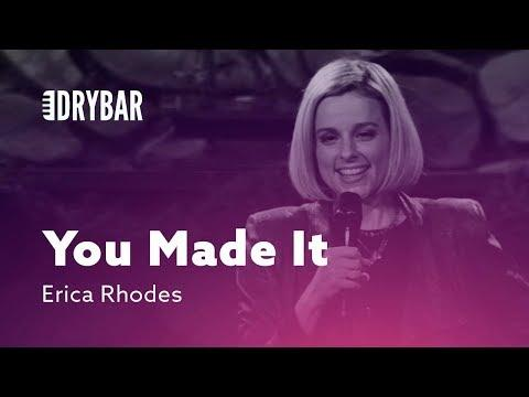 When You Know You've Made It. Erica Rhodes