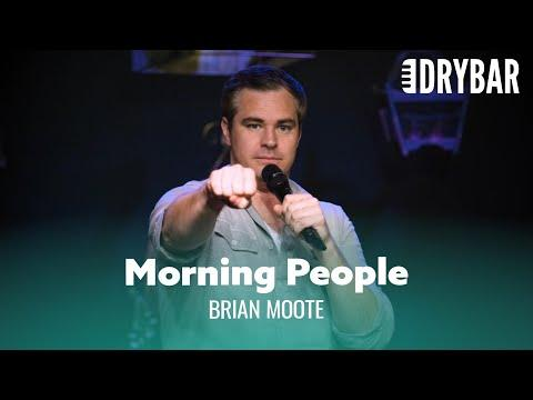 Nobody Likes A Morning Person. Brian Moote #Video