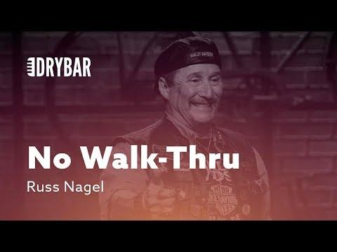 No Walk-Thru. Comedian Russ Nagel