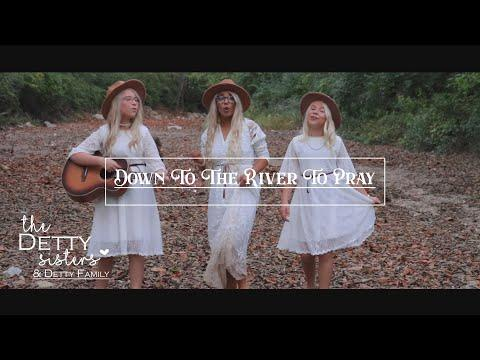Down To The River To Pray - The Detty Sisters & Family #Video