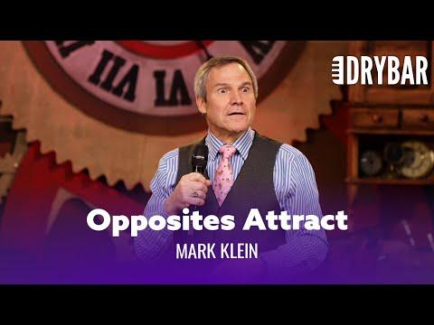 Opposites Really Do Attract. Mark Klein #Video