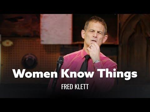 Women Know Things That Men Don't. Comedian Fred Klett