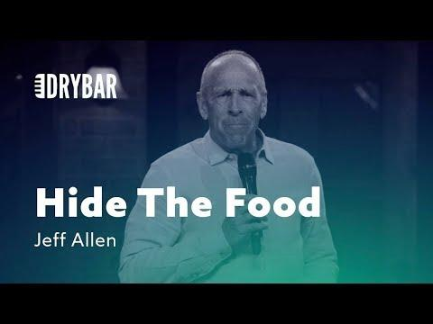 When You Have To Hide The Food. Comedian Jeff Allen