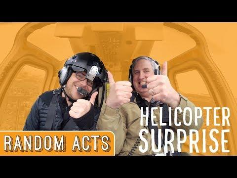 Helicopter Surprise - Random Acts