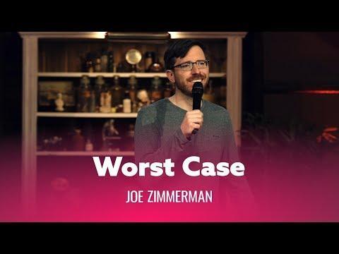 When You Worst Case Scenario. Comedian Joe Zimmerman