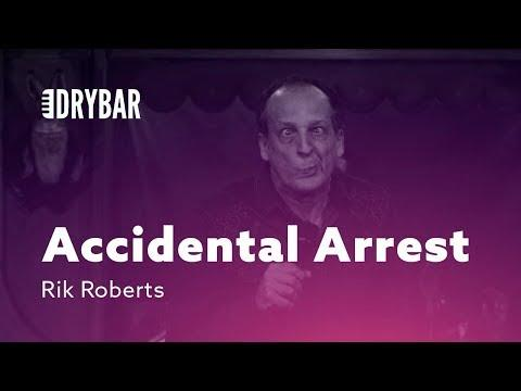 An Accidental Arrest. Rik Roberts