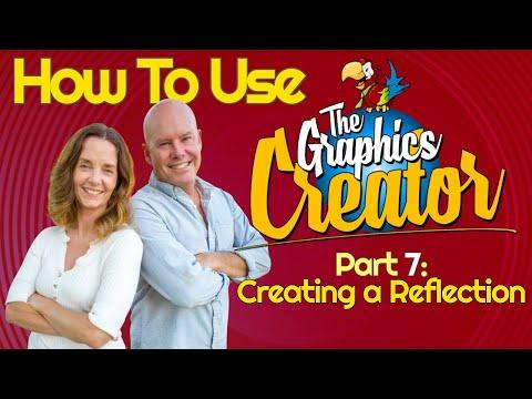 How To Use The Graphics Creator - Part 7 Video - CREATE A REFLECTION EFFECT