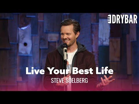 Stop Saying Live Your Best Life. Comedian Steve Soelberg