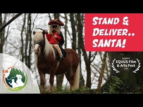 Stand & Deliver Santa! ¦ Christmas Pony Video. Emma Massingale