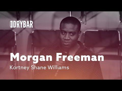 Morgan Freeman Was Never A Baby. Comedian Kortney Shane Williams
