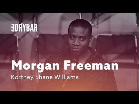 Morgan Freeman Was Never A Baby. Comedian Kortney Shane Williams