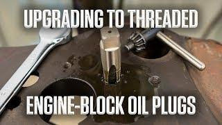 DIY | Upgrading to threaded engine-block oil plugs