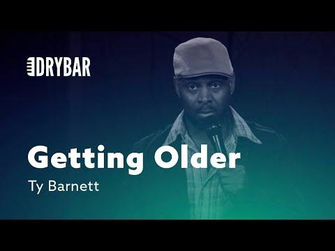 How You Know You're Getting Older. Comedian Ty Barnett