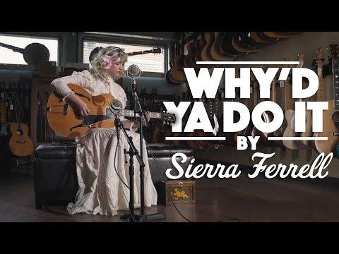 Why'd Ya Do It - Sierra Ferrell