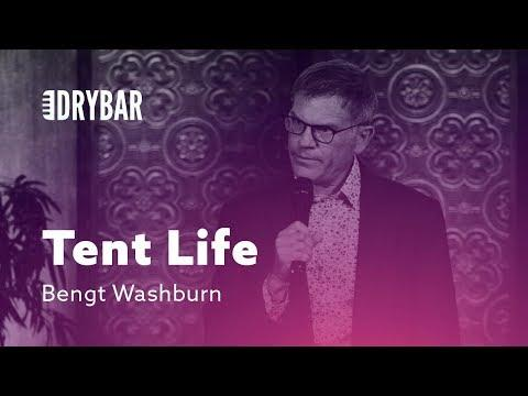 Living The Tent Life. Comedian Bengt Washburn