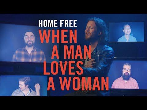 When A Man Loves A Woman - Home Free Video