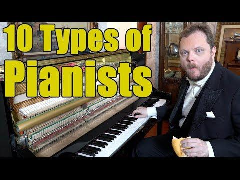 10 Types of Pianists