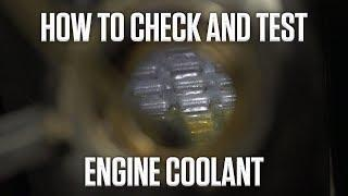 DIY: How to Check and Test Engine Coolant