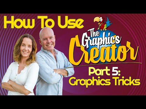 How To Use The Graphics Creator - Part 5 Video -TRICKS WITH GRAPHICS