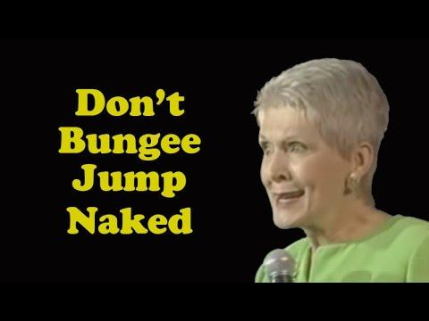 JEANNE ROBERTSON  VIDEO!   Don't Bungee Jump Naked!