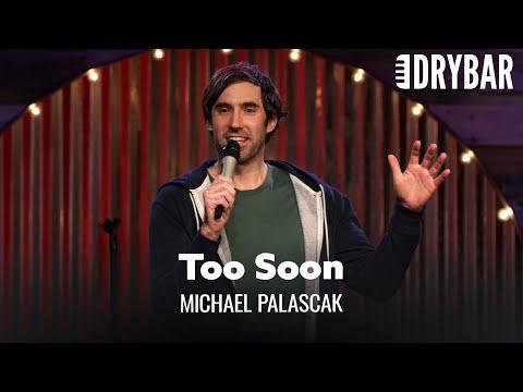 Don't Say I Love You To Soon Video. Comedian Michael Palascak
