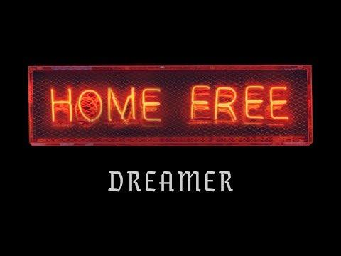 Home Free - Dreamer (Official Music Video)