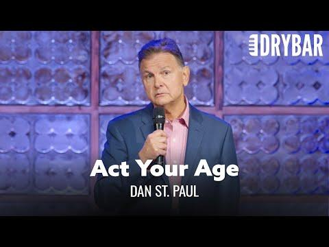 You Really Should Act Your Age Video. Dan St. Paul