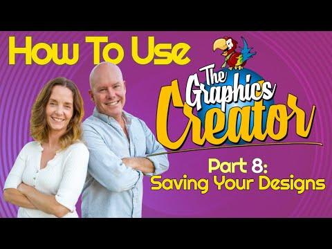 How To Use The Graphics Creator - Part 8 Video - SAVING YOUR DESIGNS