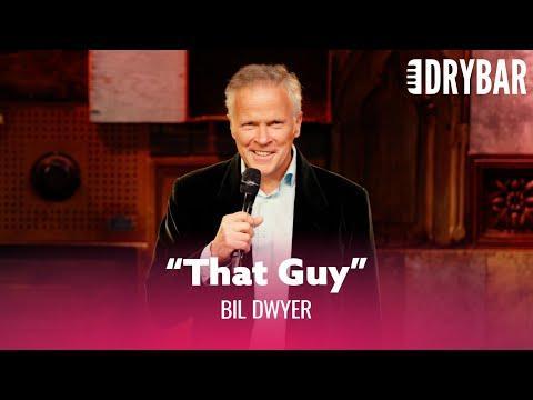 When You Look Like 'That Guy.' Bil Dwyer #Video