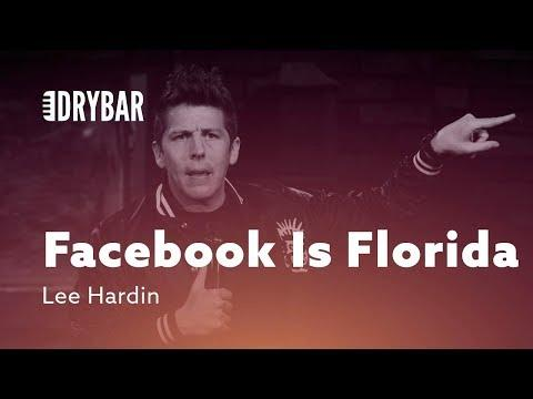Facebook Is Basically Florida. Lee Hardin
