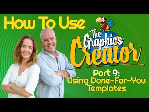 How To Use The Graphics Creator - Part 9 Video - USING DONE-FOR-YOU TEMPLATES
