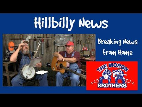 Hillbilly News From Home Page #20 Video. The Moron Brothers