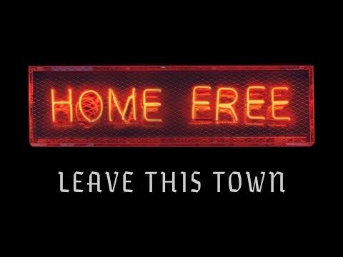 Home Free - Leave This Town (Official Music Video)