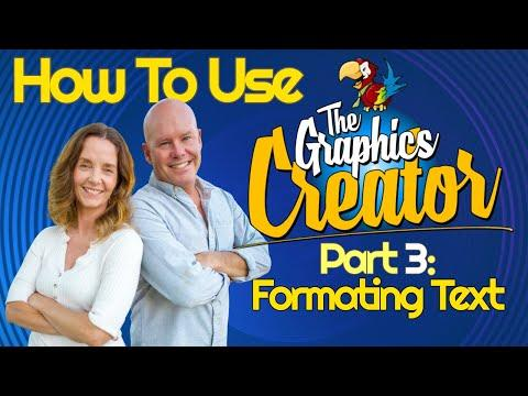 How To Use The Graphics Creator Video - Part 3 - FORMATTING TEXT