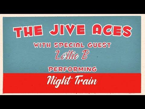 The Jive Aces Big Beat Revue -  Night Train feat Lottie B