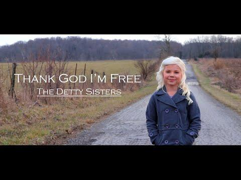 Thank God I Am Free -The Detty Sisters