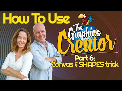 How To Use The Graphics Creator - Part 6 Video - THE CANVAS AND SHAPES TRICK