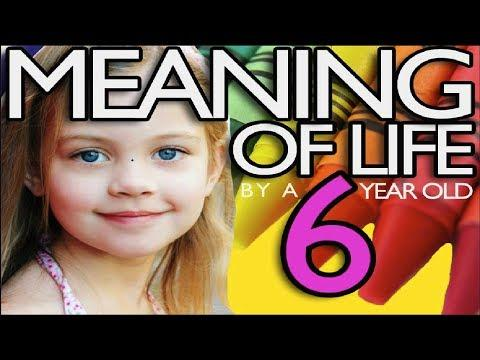 The Meaning Of Life, Explained By A 6yr Old