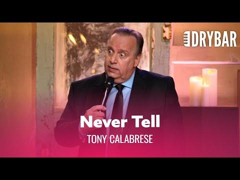 Never Tell Someone How Much Your Wife Weighs. Tony Calabrese #Video