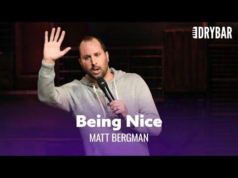 Being Nice Can Be Awkward. Matt Bergman