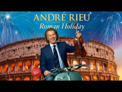 André Rieu - Mio Angelo (Preview From Roman Holiday)
