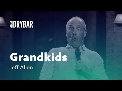 Grandkids Are Your Reward. Jeff Allen
