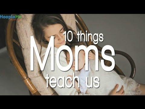 10 Things Moms Teach Us