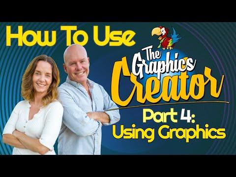 How To Use The Graphics Creator Video - Part 4 - USING GRAPHICS
