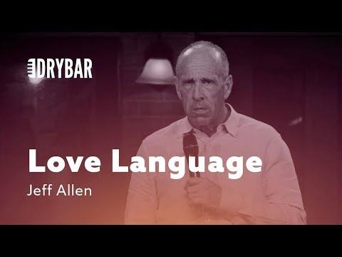 Understanding Your Love Language. Comedian Jeff Allen