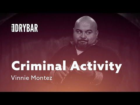 Criminal Activity. Comedian Vinnie Montez