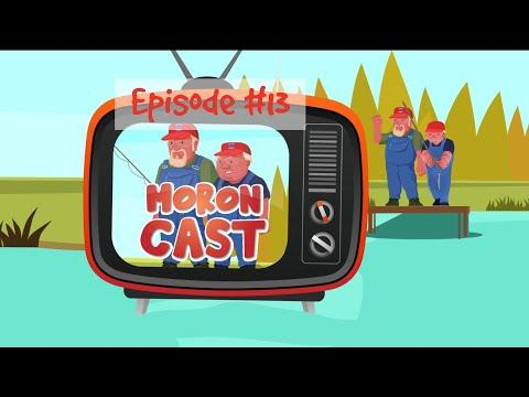 MoronCast Episode #13 Video