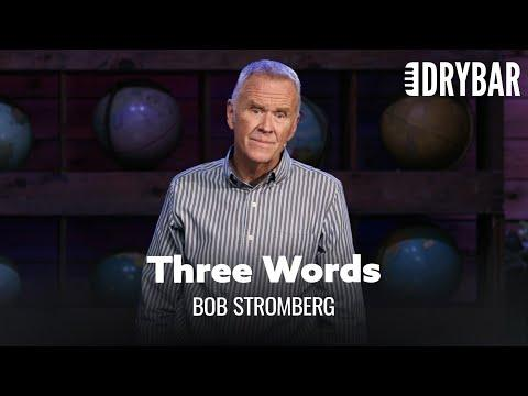 Three Words Every Father Needs To Hear. Bob Stromberg