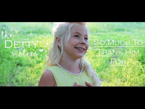 So Much To Thank Him For {Video} - The Detty Sisters