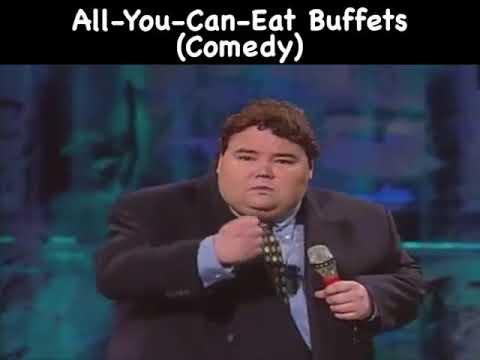 Comedy - John Pinette all-you-can-eat buffets
